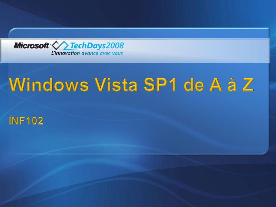 Réduction du temps de copie de fichiers 25% copie sur même disque 45% depuis un système autre vers Vista SP1 50% depuis un Vista SP1 vers Vista SP1 via réseau Réduction du trafic réseau lors lexploration de dossiers distants Réduction de la consommation en mode veille Correction de problèmes de mise en veille avec certains Chipset Vidéo
