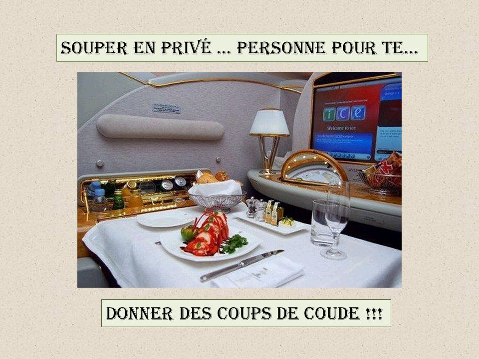 SOUPER EN PRIVÉ … PERSONNE POUR TE… DONNER DES COUPS DE COUDE !!!