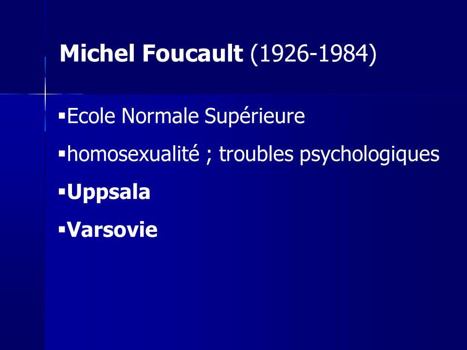 Histoire de la folie à lâge classique (63) Surveiller et punir (72) « Histoire de la sexualité » La Volonté de savoir (76) Le souci de soi Lusage des plaisirs (84) Cours au collège de France Naissance de la biopolitique (79) Michel Foucault