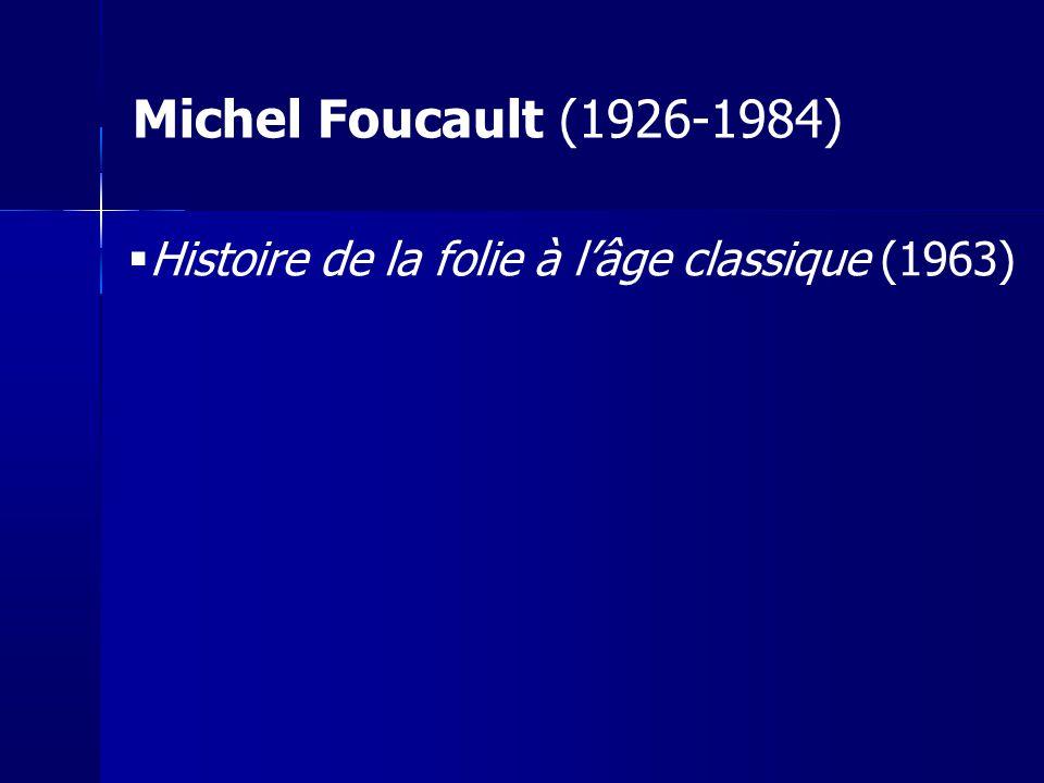Les Mots et les choses (1966) « mort de lhomme » Michel Foucault (1926-1984)