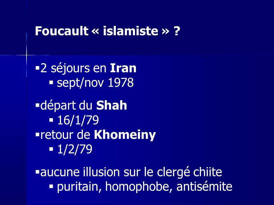 2 séjours en Iran sept/nov 1978 départ du Shah 16/1/79 retour de Khomeiny 1/2/79 aucune illusion sur le clergé chiite puritain, homophobe, antisémite