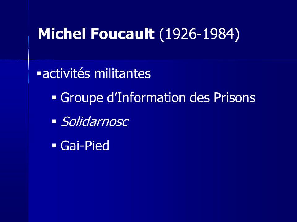 activités militantes Groupe dInformation des Prisons Solidarnosc Gai-Pied Michel Foucault (1926-1984)