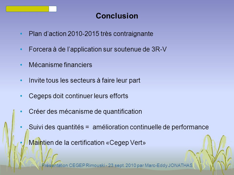 Présentation CEGEP Rimouski - 23 sept. 2010 par Marc-Eddy JONATHAS Suivi des quantités (suite) Évaluation de la performance