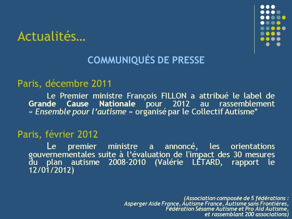 Actualités… COMMUNIQUÉS DE PRESSE Paris, décembre 2011 Le Premier ministre François FILLON a attribué le label de Grande Cause Nationale pour 2012 au