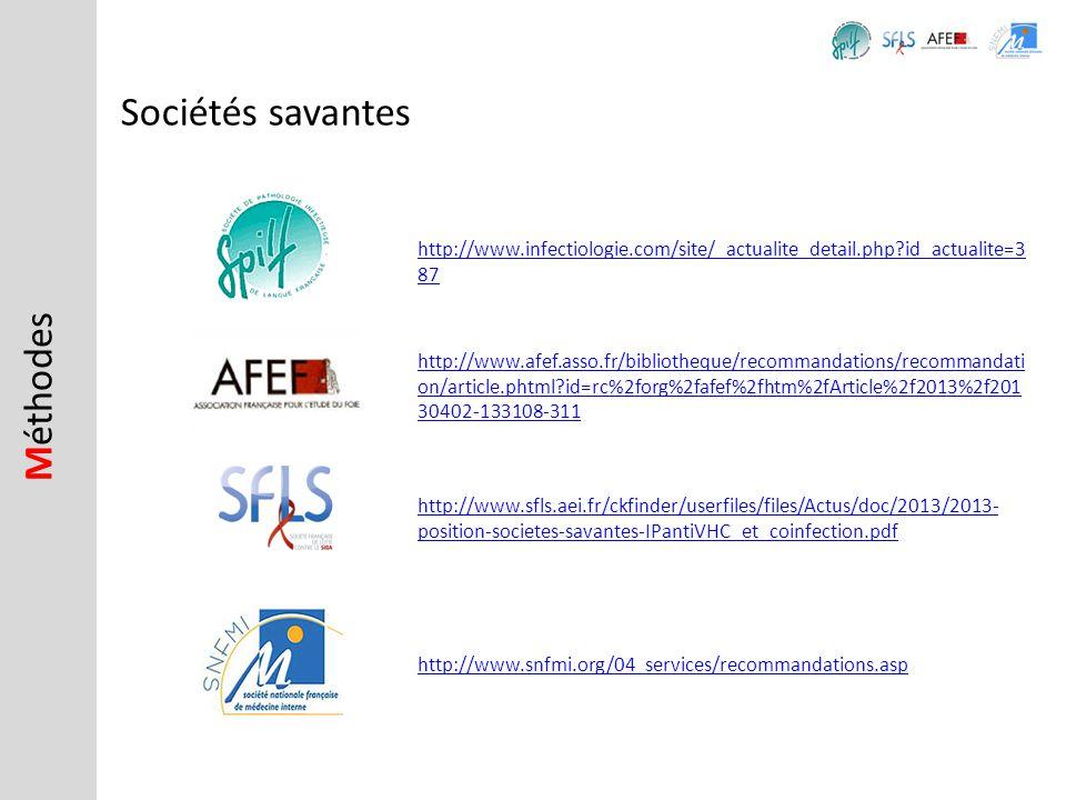 M éthodes Sociétés savantes http://www.sfls.aei.fr/ckfinder/userfiles/files/Actus/doc/2013/2013- position-societes-savantes-IPantiVHC_et_coinfection.p