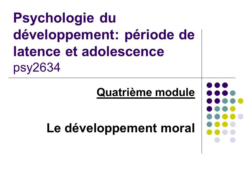 Psychologie du développement: période de latence et adolescence psy2634 Quatrième module Le développement moral