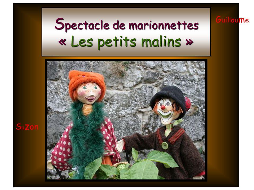 S pectacle de marionnettes « Les petits malins » S u z on G uil l au m e