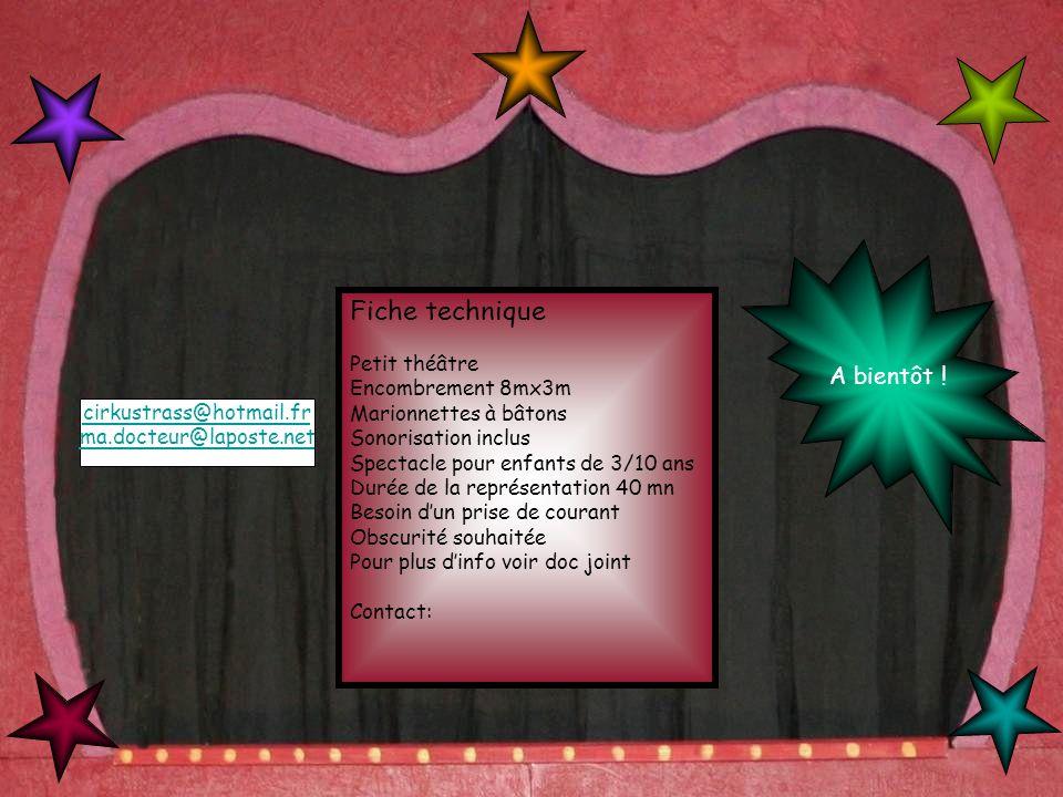 Fiche technique Petit théâtre Encombrement 8mx3m Marionnettes à bâtons Sonorisation inclus Spectacle pour enfants de 3/10 ans Durée de la représentati