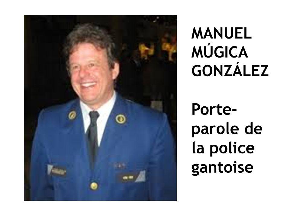 MANUEL MÚGICA GONZÁLEZ Porte- parole de la police gantoise