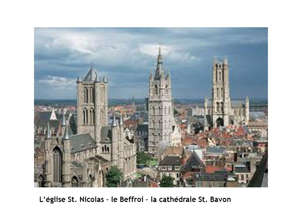 Léglise St. Nicolas – le Beffroi – la cathédrale St. Bavon