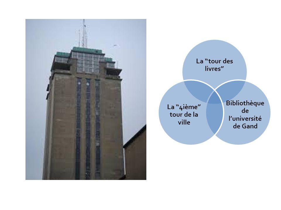 La tour des livres Bibliothèque de luniversité de Gand La 4ième tour de la ville