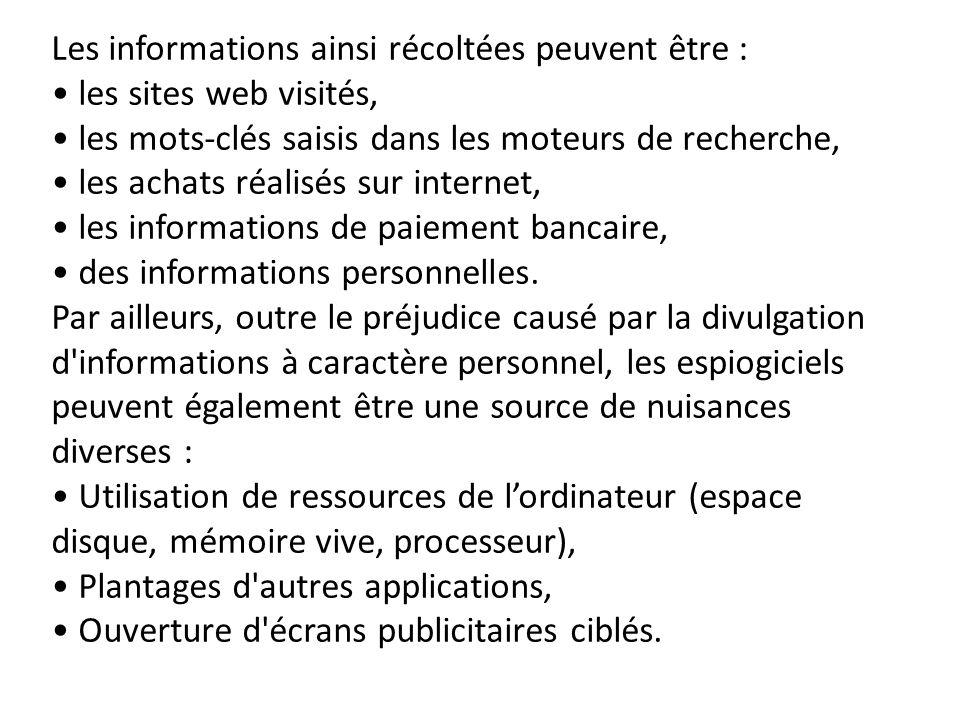 Les informations ainsi récoltées peuvent être : les sites web visités, les mots-clés saisis dans les moteurs de recherche, les achats réalisés sur int