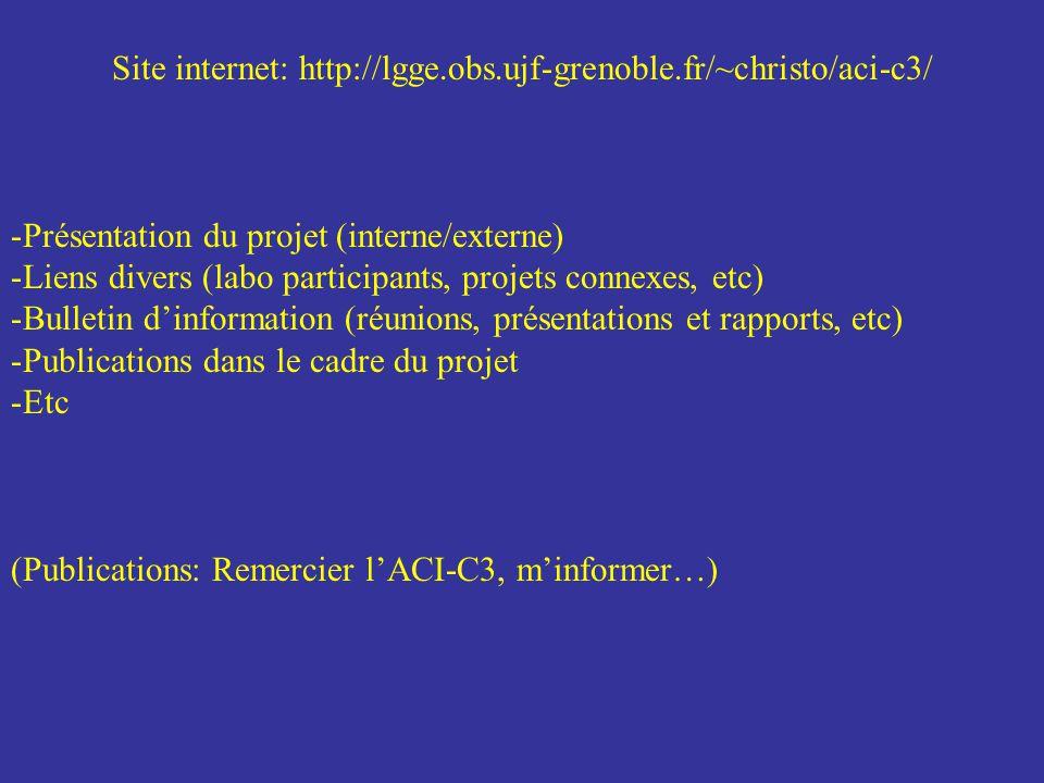 Site internet: http://lgge.obs.ujf-grenoble.fr/~christo/aci-c3/ -Présentation du projet (interne/externe) -Liens divers (labo participants, projets co