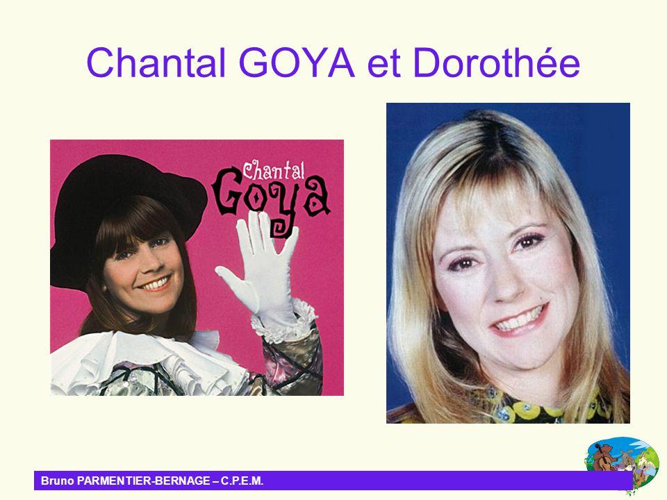 Bruno PARMENTIER-BERNAGE – C.P.E.M. Chantal GOYA et Dorothée