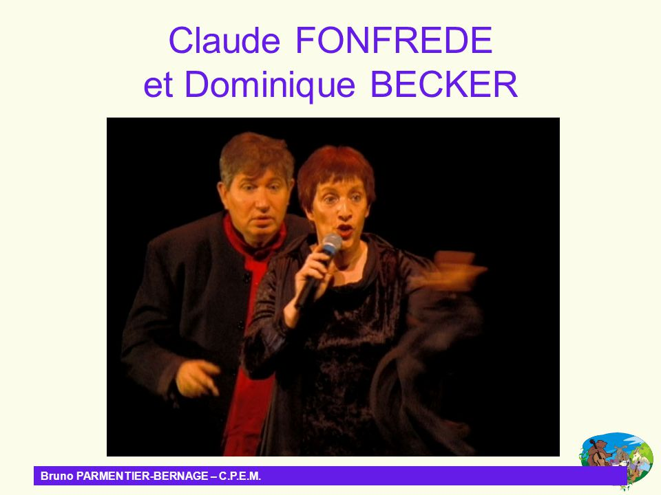 Bruno PARMENTIER-BERNAGE – C.P.E.M. Claude FONFREDE et Dominique BECKER