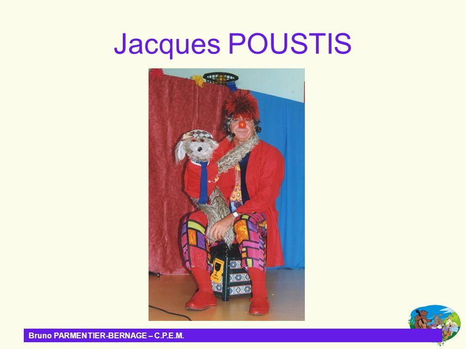 Bruno PARMENTIER-BERNAGE – C.P.E.M. Jacques POUSTIS