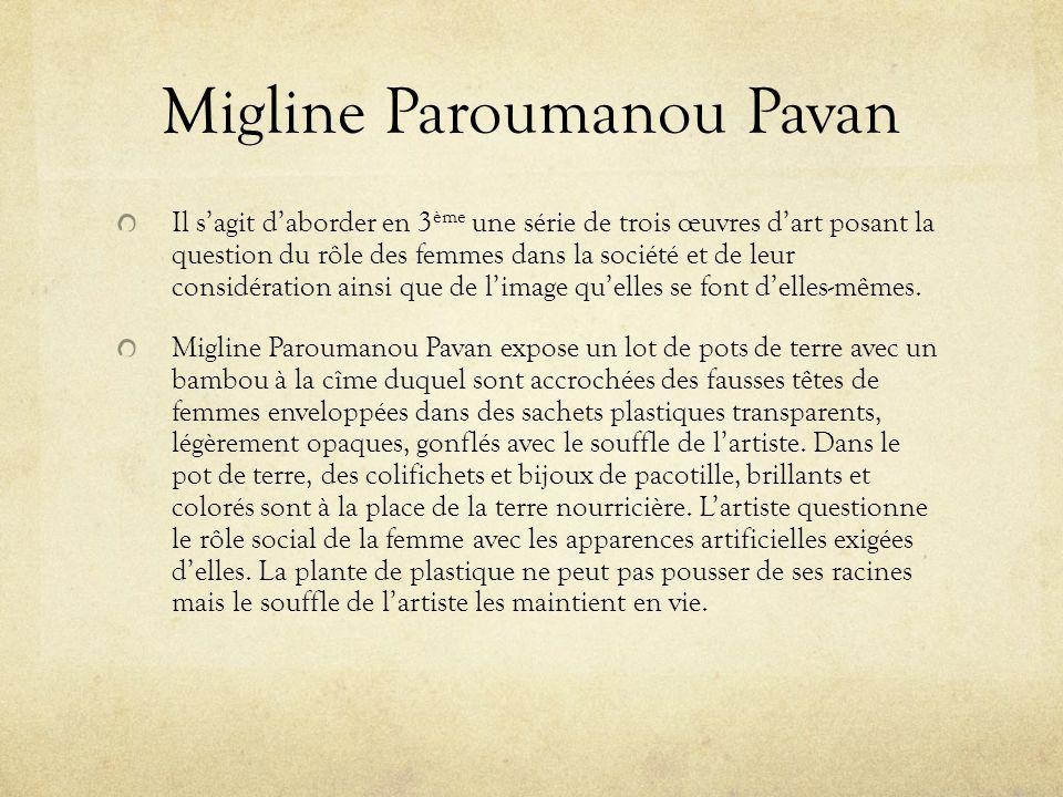 Migline Paroumanou Pavan Il sagit daborder en 3 ème une série de trois œuvres dart posant la question du rôle des femmes dans la société et de leur considération ainsi que de limage quelles se font delles-mêmes.