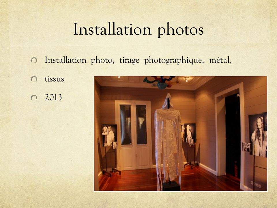 Installation photos Installation photo, tirage photographique, métal, tissus 2013