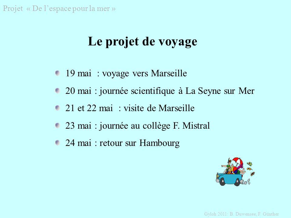 Projet « De lespace pour la mer » Gyloh 2011: B.Duwensee, F.