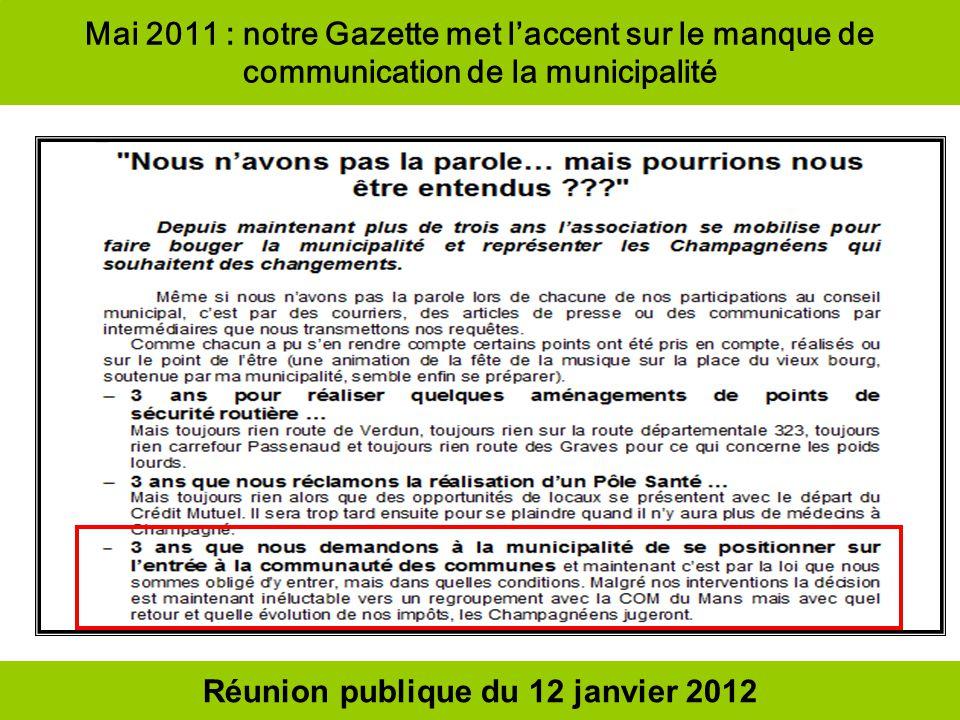 Mai 2011 : notre Gazette met laccent sur le manque de communication de la municipalité Réunion publique du 12 janvier 2012