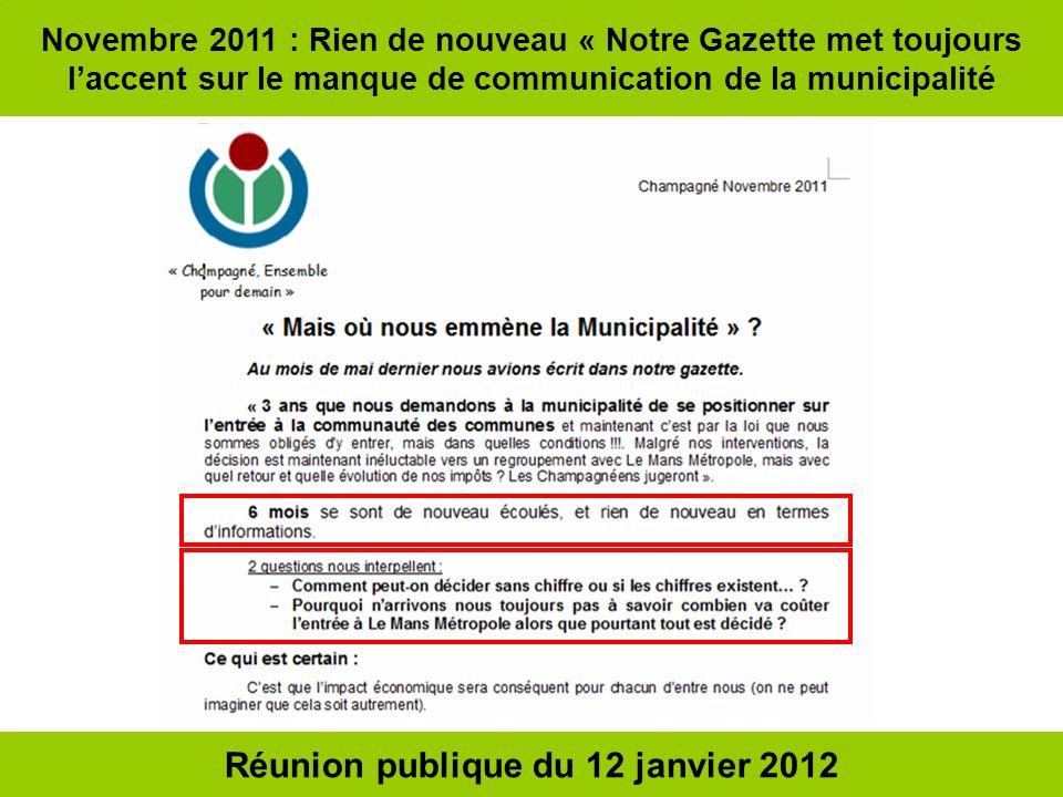 Novembre 2011 : Rien de nouveau « Notre Gazette met toujours laccent sur le manque de communication de la municipalité Réunion publique du 12 janvier