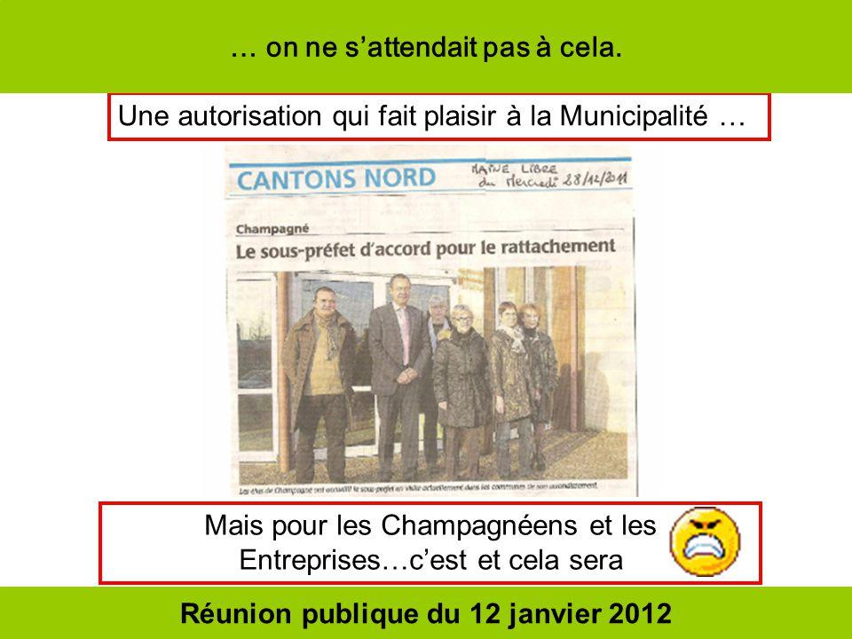 Une autorisation qui fait plaisir à la Municipalité … Mais pour les Champagnéens et les Entreprises…cest et cela sera Réunion publique du 12 janvier 2
