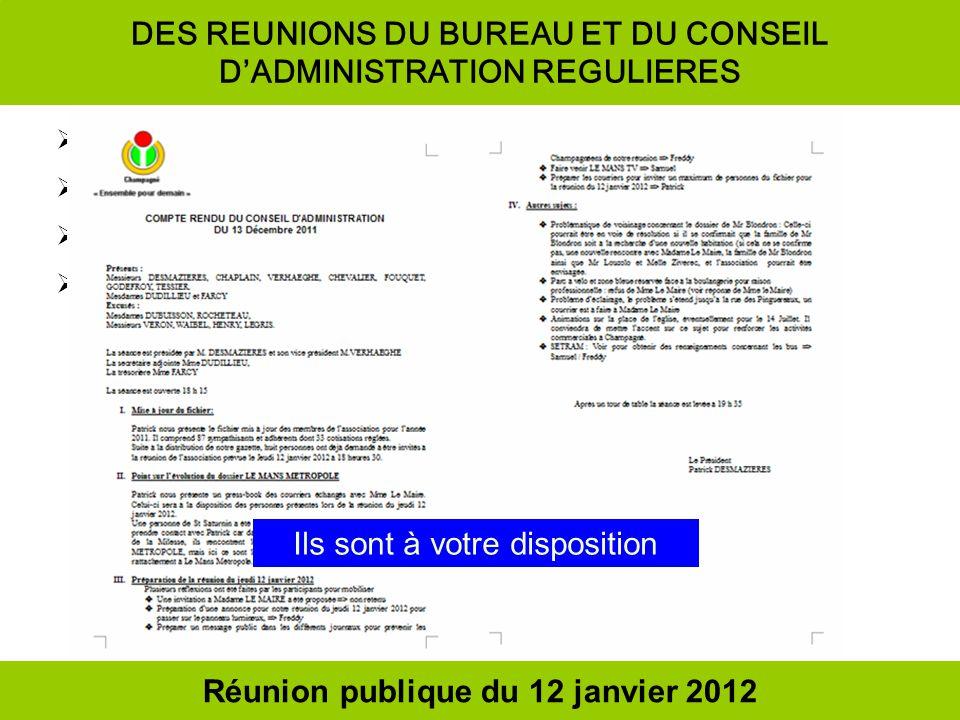 UNE PARTICIPATION REGULIERE AU CONSEIL MUNICIPAL Un monologue Cela peut aller très vite : de 15 à 1 h 00 maxi Pour discuter de sujets « mineurs » Exemple représentatif : « les Ragondins » avec 15 conseillers sur 23 (2 démissions) Madame Le Maire indique que la séance est très vite levée et demande aux conseillers de rester pour discuter des sujets importants Nous vous invitons à nous accompagner pour vous en rendre compte Réunion publique du 12 janvier 2012