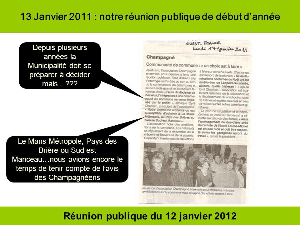 13 Janvier 2011 : notre réunion publique de début dannée Depuis plusieurs années la Municipalité doit se préparer à décider mais…??? Le Mans Métropole