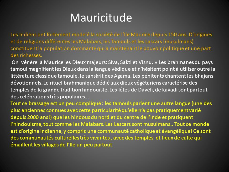 Les Indiens ont fortement modelé la société de lIle Maurice depuis 150 ans.