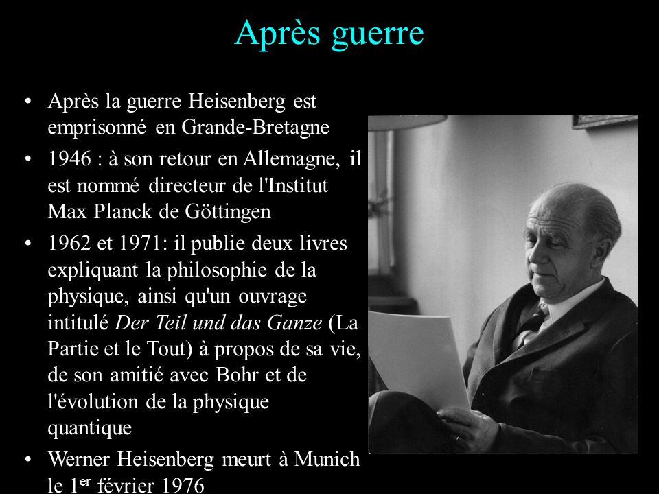 Pendant la seconde guerre mondiale : Heisenberg dirige le programme allemand d'armement nucléaire au Kaiser Wilhelm Institut de Berlin Il révèle l'exi