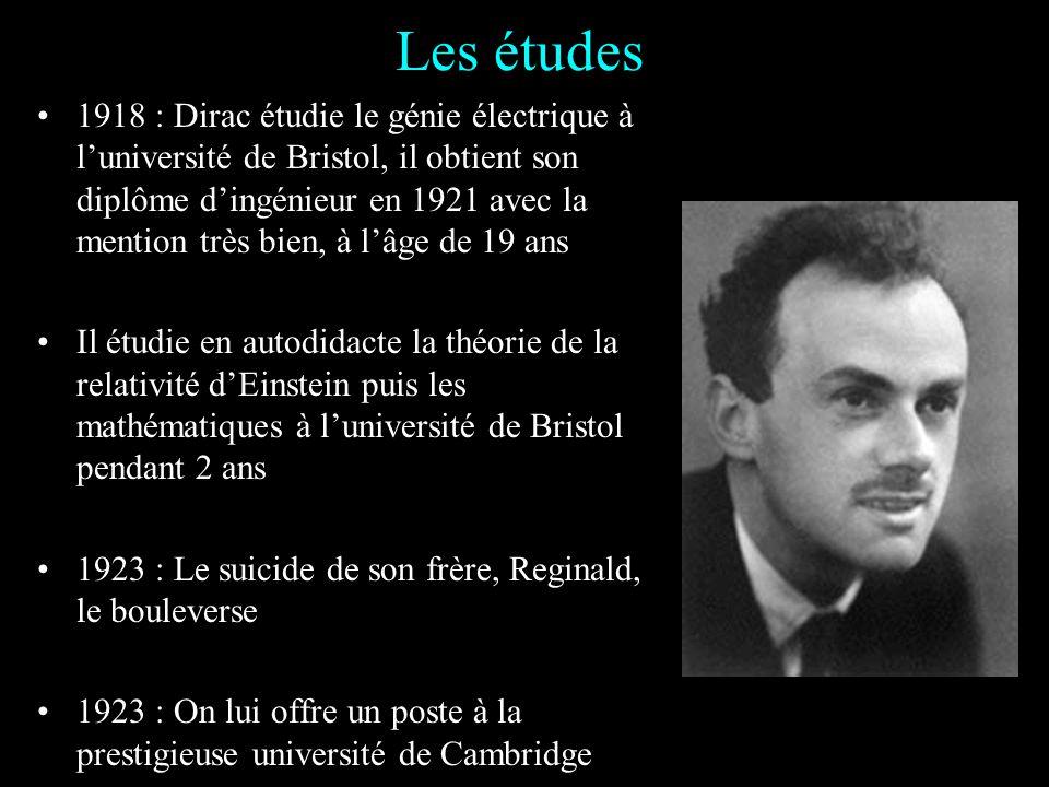 Les origines Paul Adrien Maurice Dirac naît le 8 août 1902 à Bristol Son père, Charles Dirac, est originaire de Suisse (Canton du Valais), lui-même es