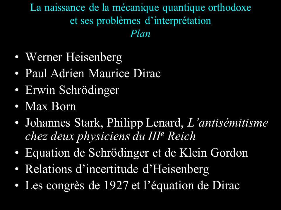 Gamov dira à propos de la parution quasi simultanée des articles de Heisenberg et de Schrödinger : Cest comme si lon avait découvert LAmérique simulta