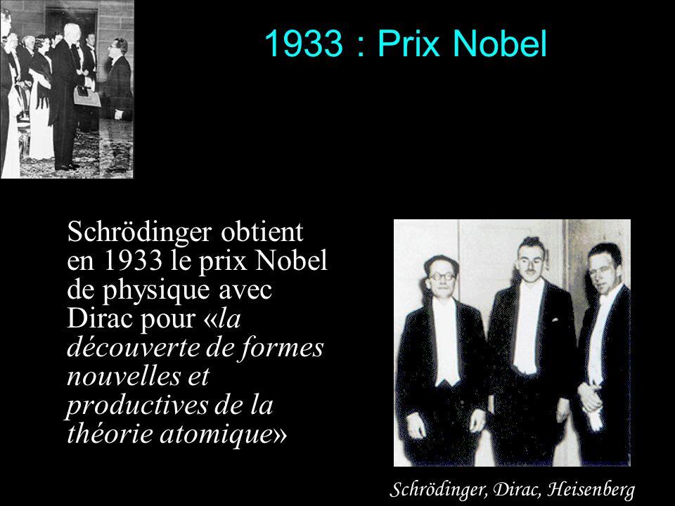 Schrödinger et la mécanique quantique Je connaissais bien sûr la théorie dHeisenberg, mais jai été découragé, pour ne pas dire dégoûté, par ces méthod