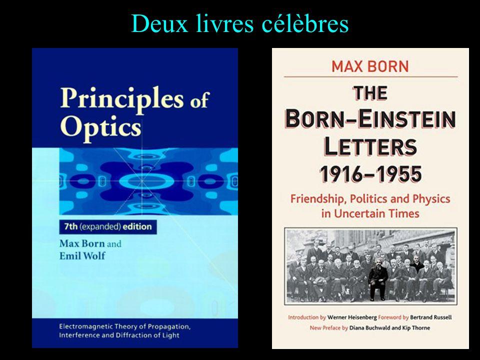 Les principaux travaux de Max Born Théorie atomique ; compressibilité / élasticité des métaux ; physique des cristaux (1919) Mécanique quantique Elect