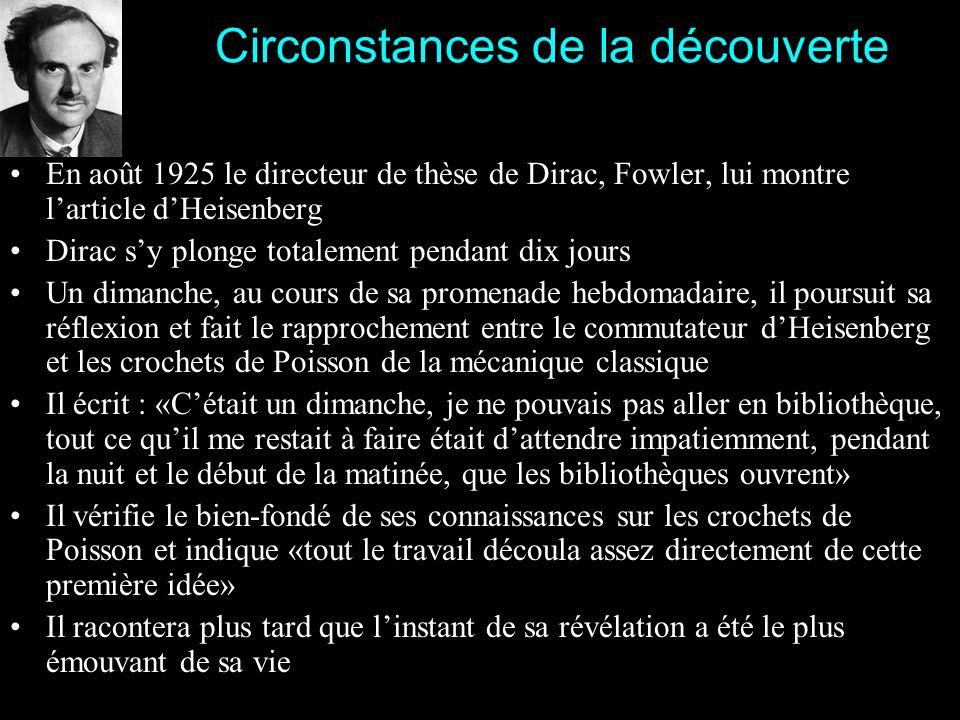 Hiver 1925 : Dirac Paul Dirac développe pendant lautomne et lhiver 1925 une approche très différente fondée sur les q-nombres Max Born est lun des pre