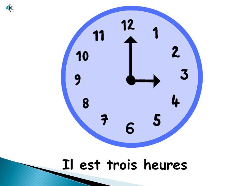Il est deux heures