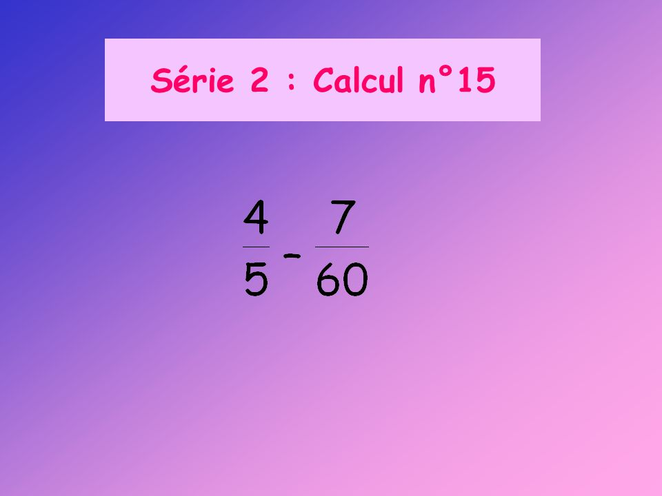 Série 2 : Calcul n°15
