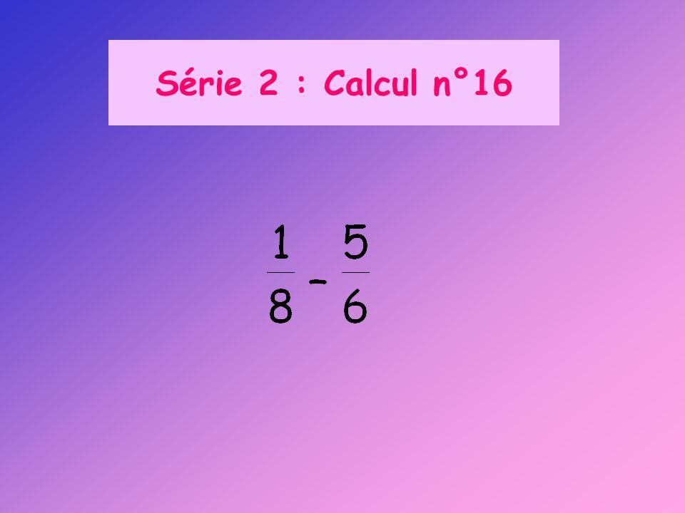 Série 2 : Calcul n°16