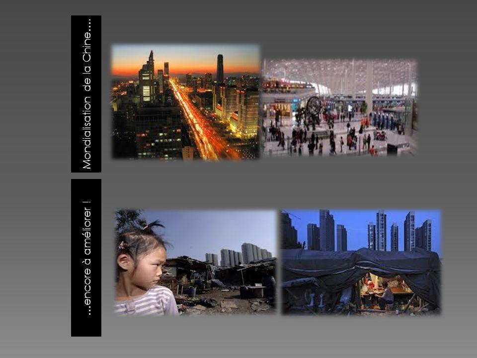Mondialisation de la Chine…. …encore à améliorer !