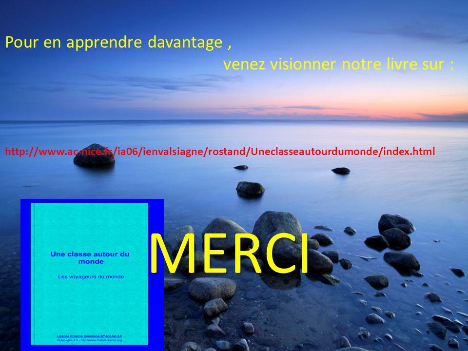 Pour en apprendre davantage, venez visionner notre livre sur : http://www.ac-nice.fr/ia06/ienvalsiagne/rostand/Uneclasseautourdumonde/index.htmlMERCI