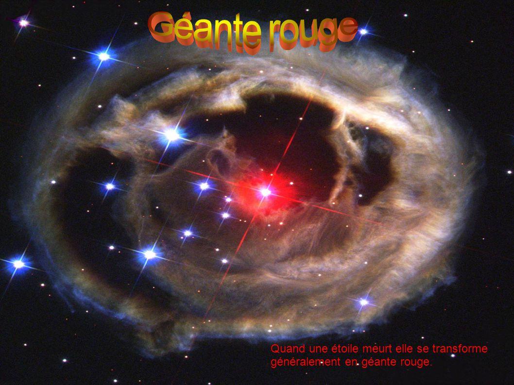 Quand une étoile meurt elle se transforme généralement en géante rouge.
