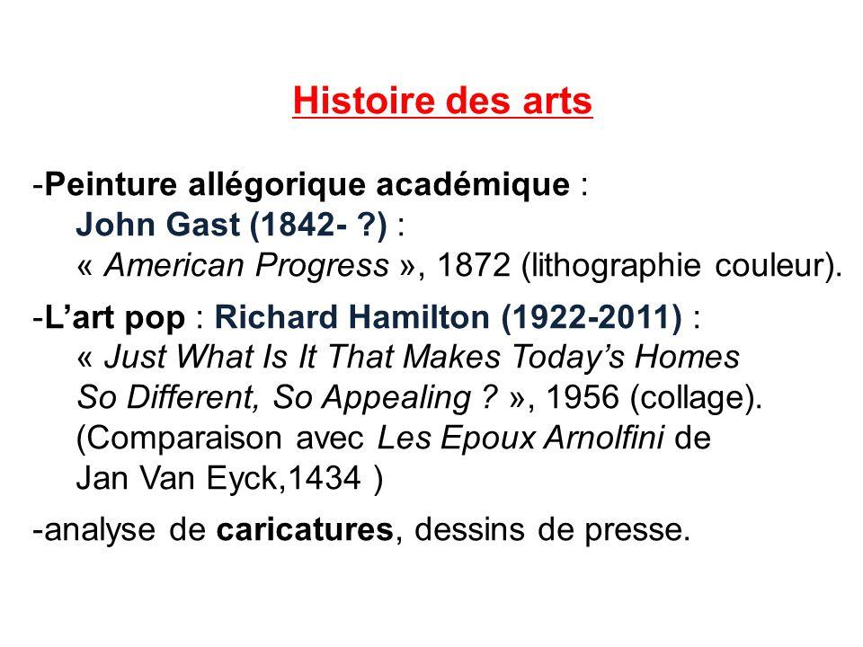 Histoire des arts -Peinture allégorique académique : John Gast (1842- ?) : « American Progress », 1872 (lithographie couleur). -Lart pop : Richard Ham