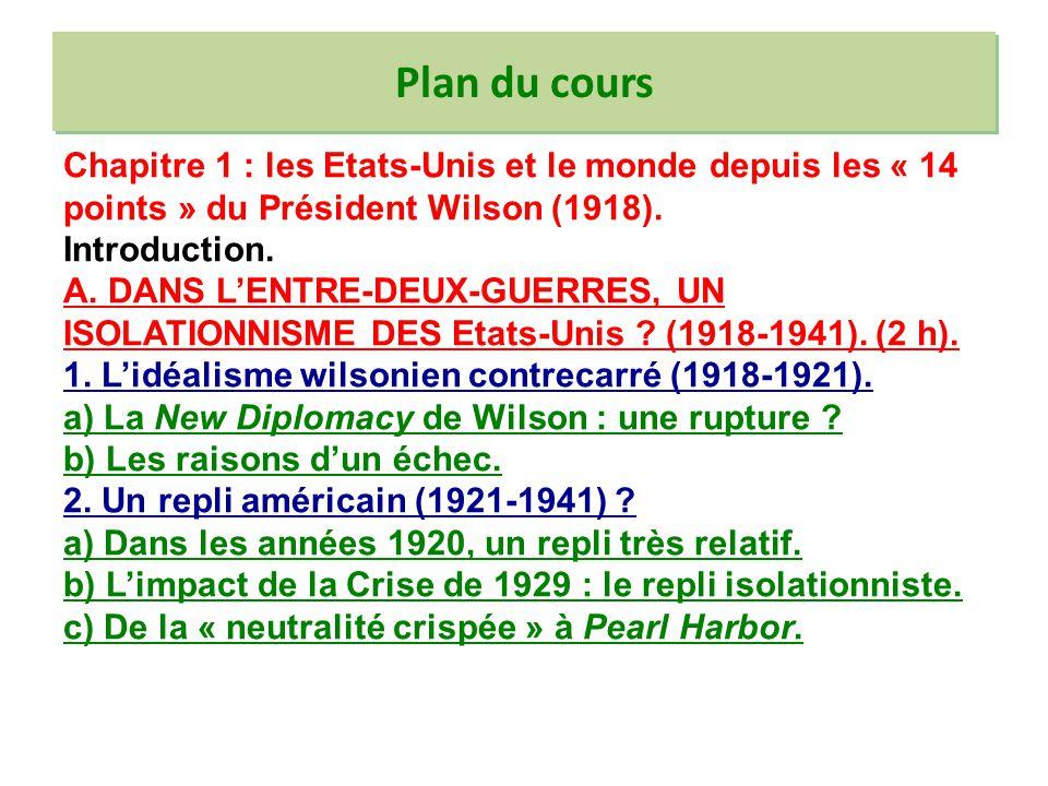Plan du cours Chapitre 1 : les Etats-Unis et le monde depuis les « 14 points » du Président Wilson (1918). Introduction. A. DANS LENTRE-DEUX-GUERRES,