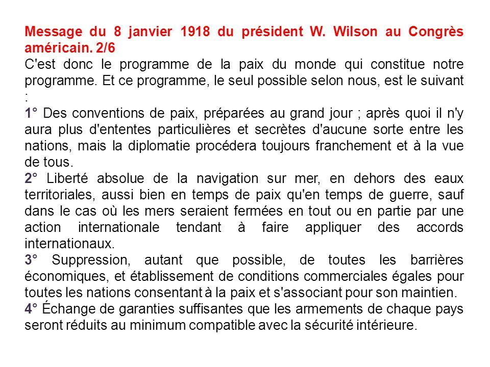 Message du 8 janvier 1918 du président W. Wilson au Congrès américain. 2/6 C'est donc le programme de la paix du monde qui constitue notre programme.