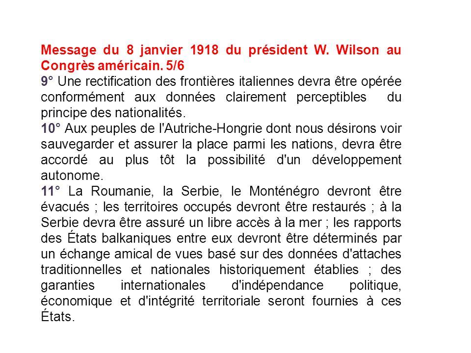 Message du 8 janvier 1918 du président W. Wilson au Congrès américain. 5/6 9° Une rectification des frontières italiennes devra être opérée conforméme