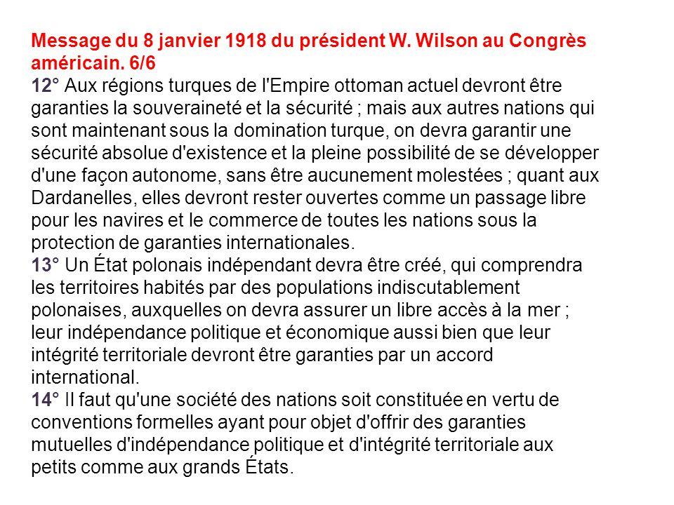 Message du 8 janvier 1918 du président W. Wilson au Congrès américain. 6/6 12° Aux régions turques de l'Empire ottoman actuel devront être garanties l