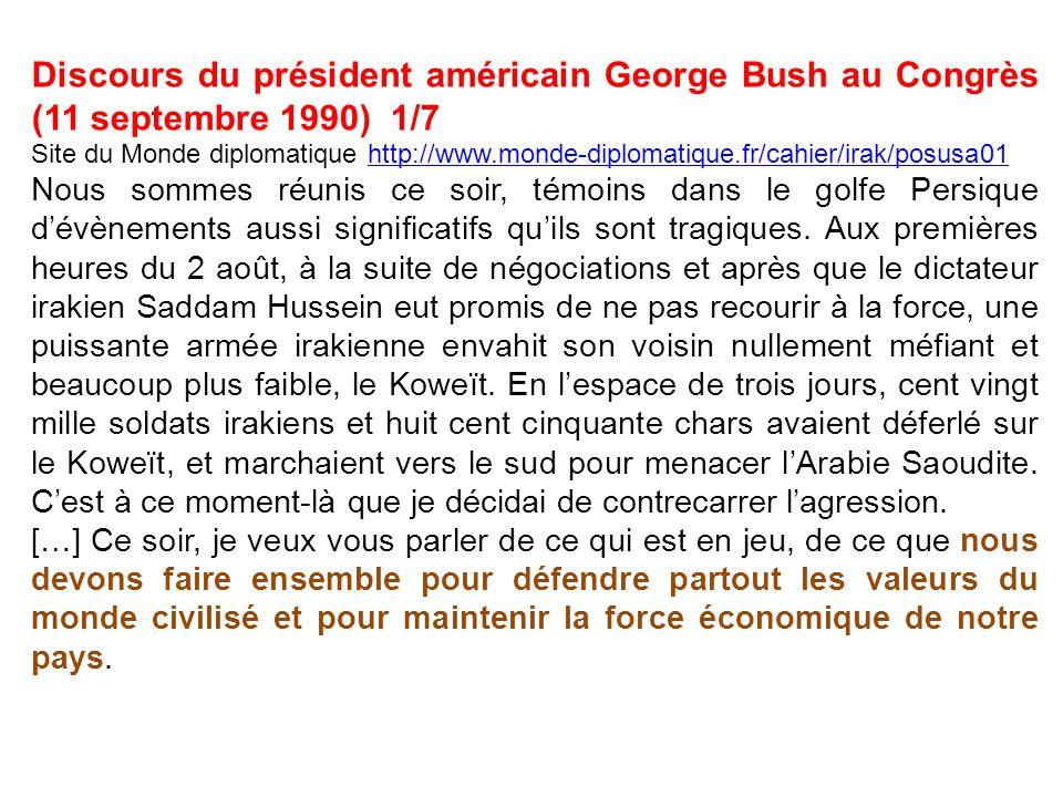 Discours du président américain George Bush au Congrès (11 septembre 1990) 1/7 Site du Monde diplomatique http://www.monde-diplomatique.fr/cahier/irak