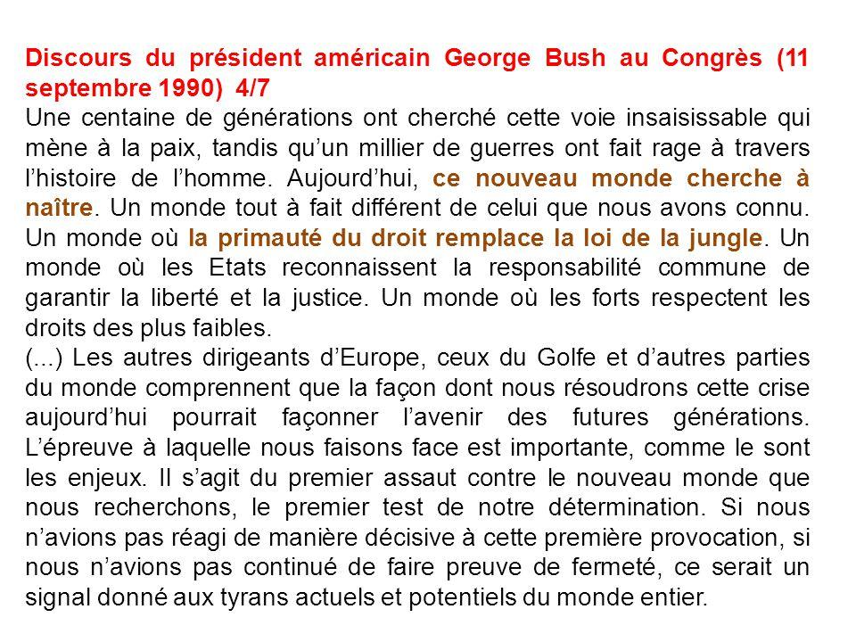 Discours du président américain George Bush au Congrès (11 septembre 1990) 4/7 Une centaine de générations ont cherché cette voie insaisissable qui mè