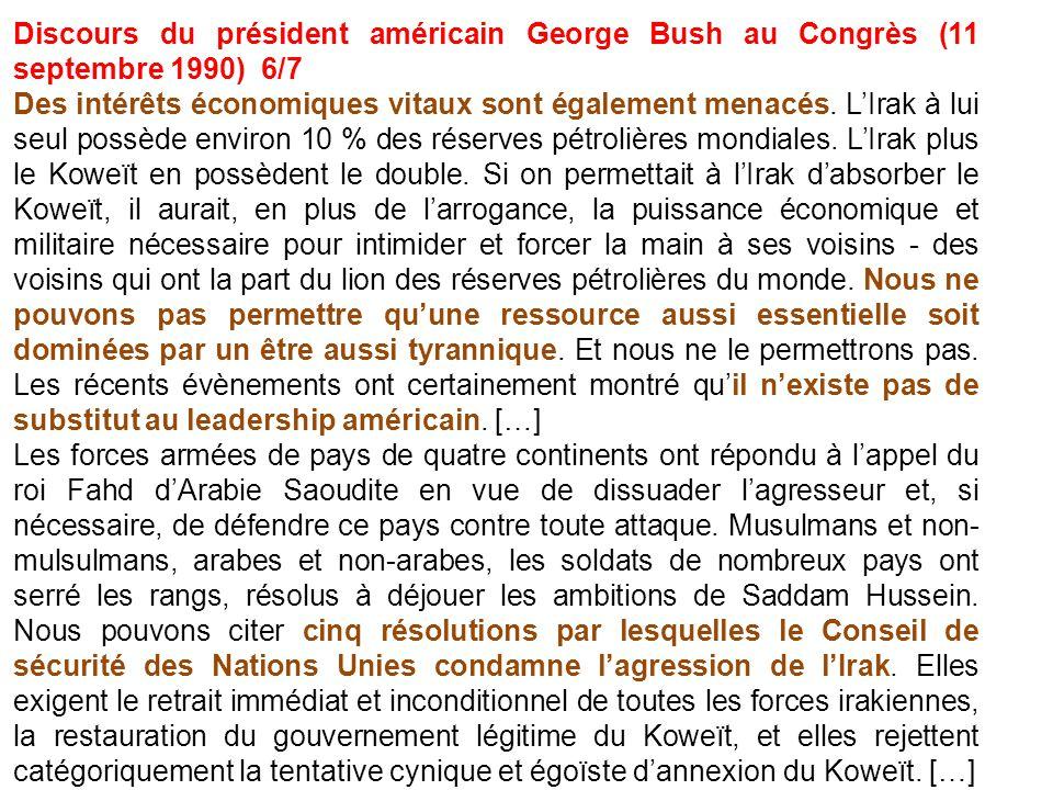 Discours du président américain George Bush au Congrès (11 septembre 1990) 6/7 Des intérêts économiques vitaux sont également menacés. LIrak à lui seu