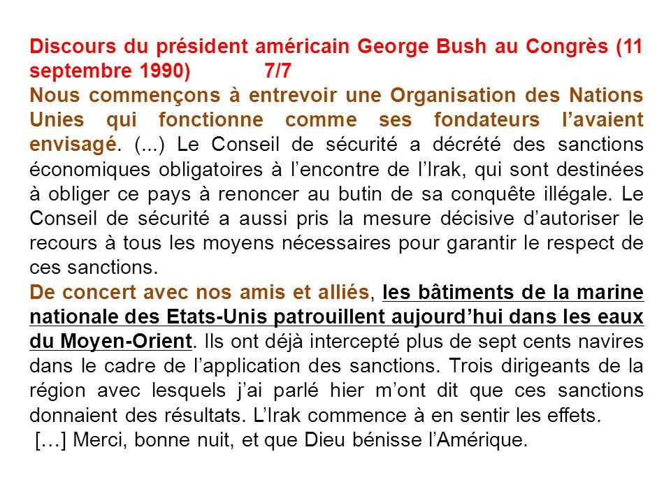 Discours du président américain George Bush au Congrès (11 septembre 1990) 7/7 Nous commençons à entrevoir une Organisation des Nations Unies qui fonc